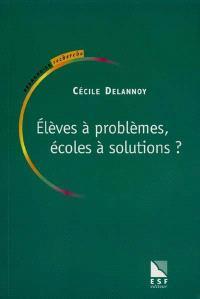Elèves à problèmes, écoles à solutions ?