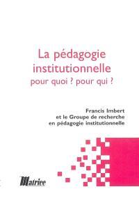 La pédagogie institutionnelle : pour quoi ? pour qui ?