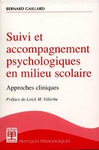 Suivi et accompagnement psychologiques en milieu scolaire : approches cliniques