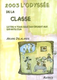 2003, l'odyssée de la classe : lettre à tous ceux qui croient aux enfants.com
