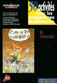 50 activités avec les magazines jeunesse à l'école