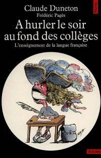 A hurler le soir au fond des collèges : l'enseignement de la langue française