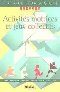 Activités motrices et jeux collectifs : cycle 1