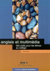 Anglais et multimédia : des outils pour les élèves au collège