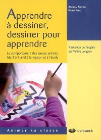 Apprendre à dessiner, dessiner pour apprendre : le comportement des jeunes enfants (de 3 à 7 ans) à la maison et à l'école