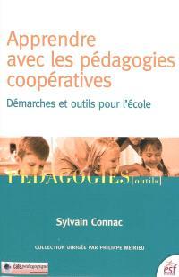 Apprendre avec les pédagogies coopératives : démarches et outils pour l'école