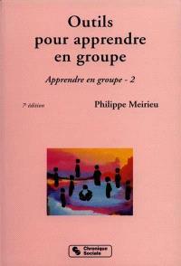 Apprendre en groupe. Volume 2, Outils pour apprendre en groupe