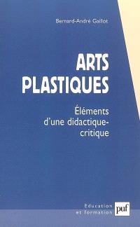Arts plastiques : éléments d'une didactique critique