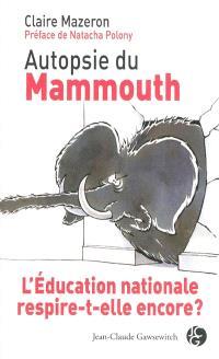 Autopsie du mammouth : l'Education nationale respire-t-elle encore ?