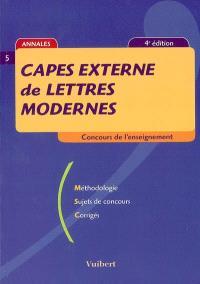 Capes externe de lettres modernes : méthodologie, sujets de concours, corrigés