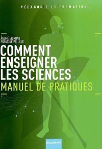 Comment enseigner les sciences : manuel de pratiques