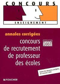 Concours de recrutement de professeur des écoles : annales corrigées 2007