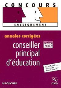 Conseiller principal d'éducation : annales corrigées, concours 2007