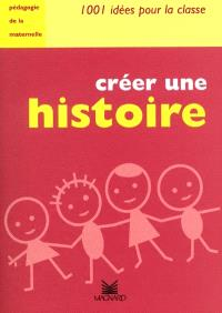 Créer une histoire : pédagogie de la maternelle