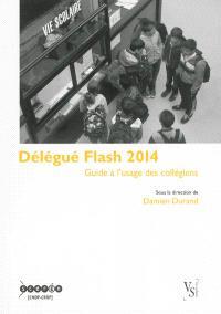 Délégué flash 2014 : guide à l'usage des collégiens