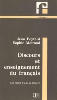 Discours et enseignement du français : les lieux d'une rencontre