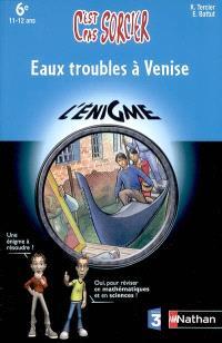 Eaux troubles à Venise : 6e, 11-12 ans