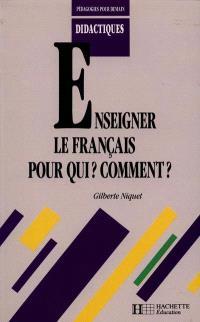Enseigner le français, pour qui ? comment ?