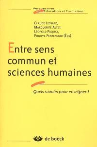 Entre sens commun et sciences humaines : quels savoirs pour enseigner ?