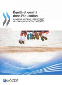 Equité et qualité dans l'éducation : comment soutenir les élèves et les établissements défavorisés