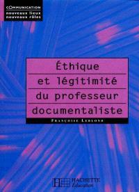 Ethique et légitimité du professeur documentaliste