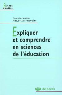 Expliquer et comprendre en sciences de l'éducation