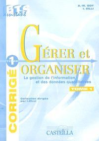 Gérer et organiser. Volume 1, La gestion de l'information et des données quantitatives : guide du professeur