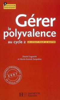 Gérer la polyvalence au cycle 2 : un atout pour le maître