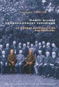 Haute-Alsace et enseignement supérieur : le modèle universitaire mulhousien