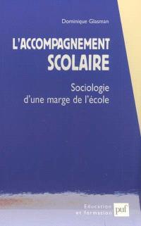 L'accompagnement scolaire : sociologie d'une marge de l'école