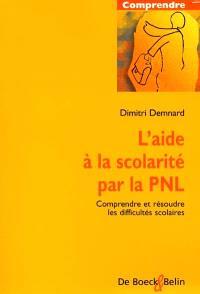 L'aide à la scolarité par la PNL : comprendre et résoudre les difficultés scolaires