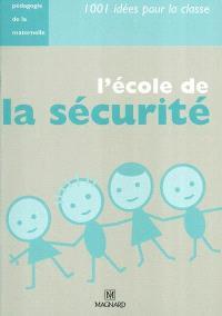 L'école de la sécurité : pédagogie de la maternelle