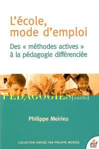 L'école, mode d'emploi : des méthodes actives à la pédagogie différenciée : postface, la pédagogie différenciée est-elle dépassée ?