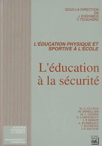 L'éducation à la sécurité : l'éducation physique et sportive à l'école