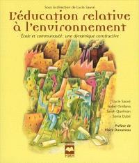 L'éducation relative à l'environnement  : école et communauté : une dynamique constructive : guide de pratique et de formation