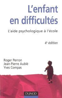 L'enfant en difficultés : l'aide psychologique à l'école