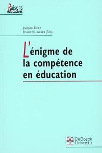L'énigme de la compétence en éducation