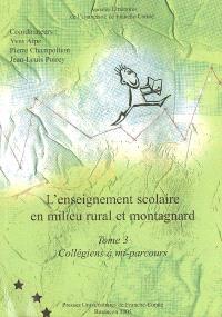 L'enseignement scolaire en milieu rural et montagnard. Volume 3, Collégiens à mi-parcours