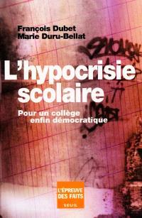 L'hypocrisie scolaire : pour un collège enfin démocratique