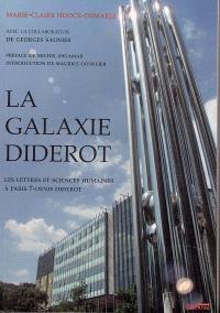 La galaxie Diderot : les lettres et sciences humaines à Paris 7-Denis Diderot