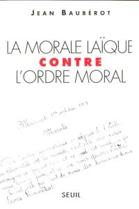 La morale laïque contre l'ordre moral