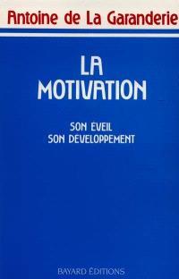 La Motivation : son éveil, son développement