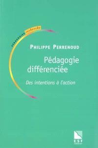 La pédagogie différenciée : des intentions à l'action