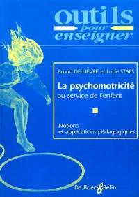 La psychomotricité au service de l'enfant : notions et applications pédagogiques