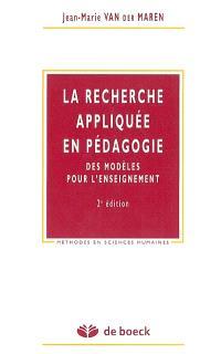 La recherche appliquée en pédagogie : des modèles pour l'enseignement