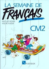 La Semaine de français : CM2, lecture et activités de français