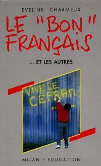 Le bon français et les autres : normes et variations du français d'aujourd'hui