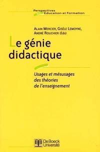 Le génie didactique : usages et mésusages des théories de l'enseignement