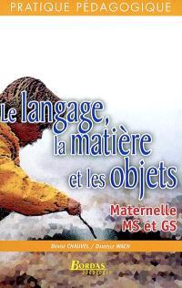 Le langage, la matière et les objets : maternelle MS et GS
