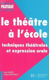 Le théâtre à l'école : techniques théâtrales et expression orale